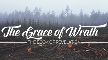 The Grace Of Wrath: The Book Of Revelation