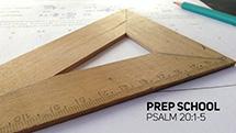 Prep School (Psalm 20)
