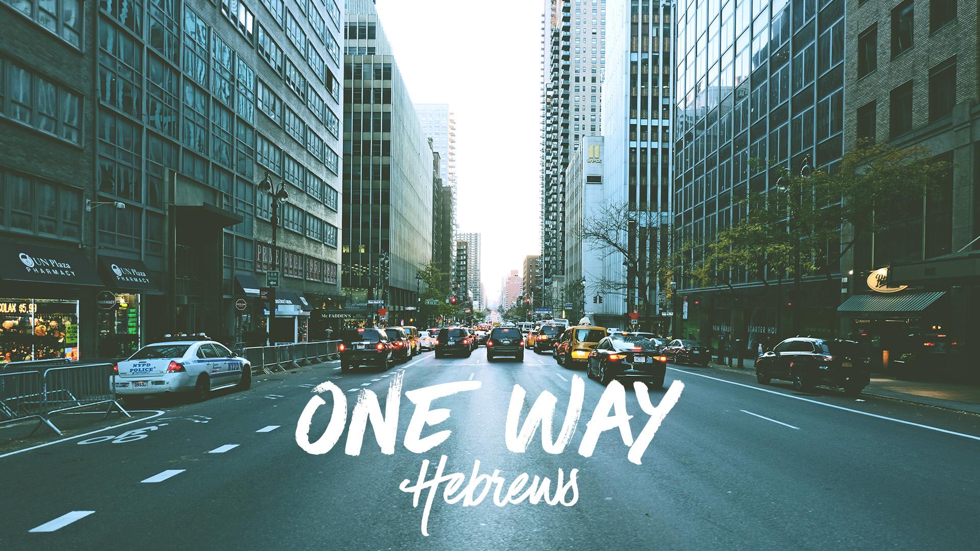 One Way: Studies In Hebrews